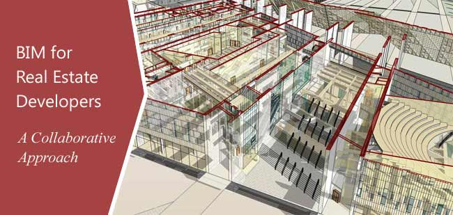 Real Estate Development Services : Bim for real estate developers a collaborative approach