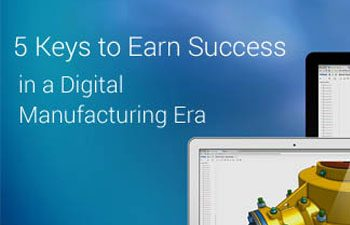 5 Keys to Earn Success in a Digital Manufacturing Era