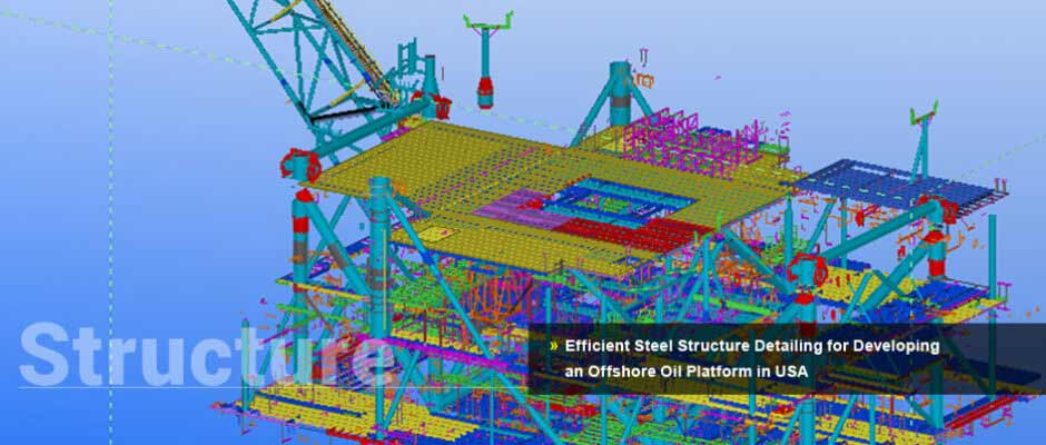 Efficient Steel Structure Detailing for Developing  an Offshore Oil Platform in USA