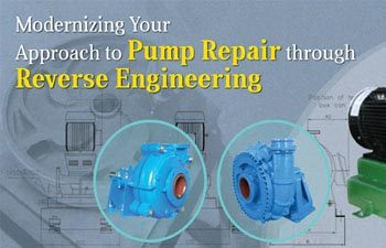 Modernizing Your Approach to Pump Repair through Reverse Engineering