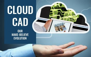 Cloud CAD: our Make-believe Evolution