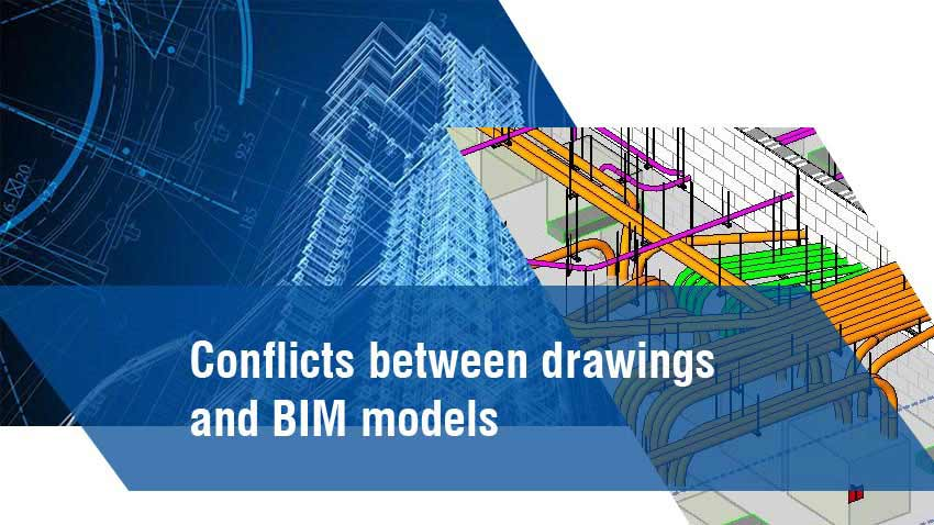 Conflicts between Drawings and BIM Models