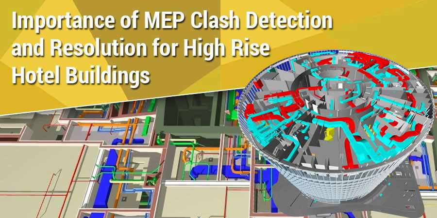 MEP Clash Detection for High Rise Hotel Buildings