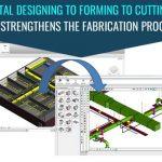 Sheet Metal Designing to Forming to Cutting floor, BIM Strengthens the Fabrication Process