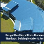 Design Sheet Metal Roofs that meets Standards, Building Modules & Aesthetics