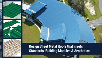 Design Sheet Metal Roofs that meets Standards, Building Modules & Aesthetics