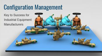 Configuration Management: Key to Success for Industrial Equipment Manufacturers