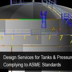 Design Services for Tanks & Pressure Vessels Complying to ASME Standards