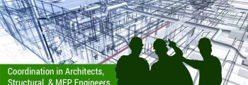 Coordination in Architects, Structural & MEP Engineers; Crucial across Construction Projects