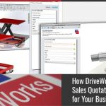 How DriveWorks Improves Sales Quotation & Documentation for Your Business?
