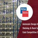 DriveWorks: Automate Design for Industrial Shelving & Rack Systems to Gain Competitive Edge