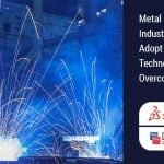 Metal Fabrication Industry should Adopt Right Design Technology to Overcome Challenges