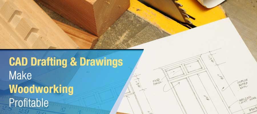 CAD Drafting Drawings make Woodworking