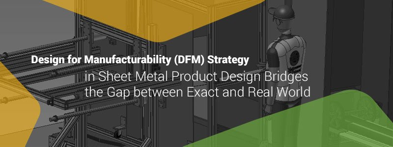 Design for Manufacturability (DFM) Strategy