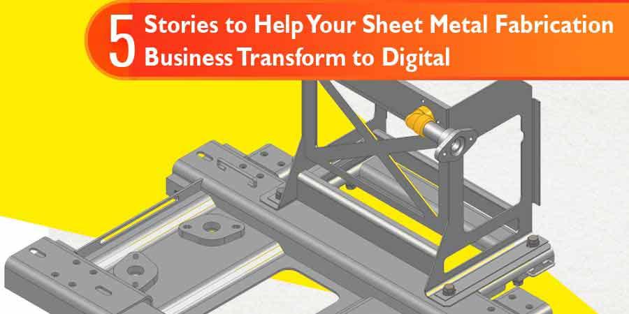 Sheet Metal Fabrication Business Transform to Digital