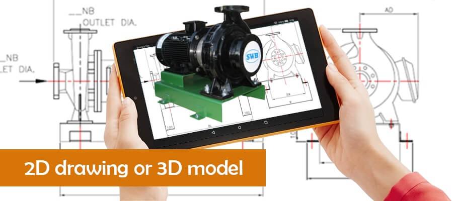 2D Drawing or 3D Model