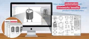 How Design Automation with Driveworks Benefits Custom Product Manufacturers