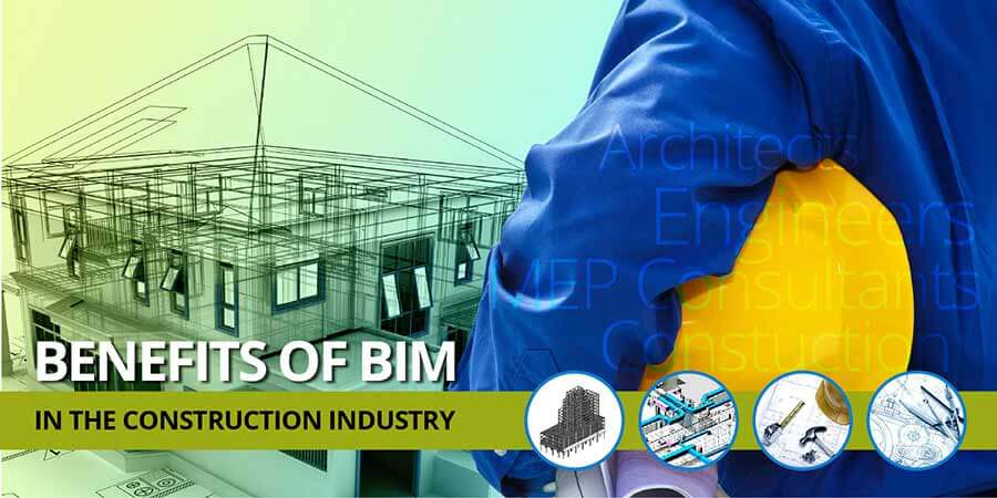 BIM benefit for the construction industry