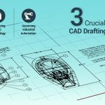 3 Crucial Principles of CAD Drafting and Designing