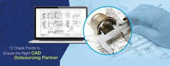 Have You Chosen the Right CAD Drafting Outsourcing Company?